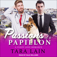 Passions of a Papillon: A Fuzzy Love Romance - Tara Lain