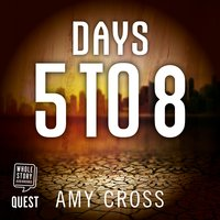 Days 5 to 8: Mass Extinction Event Book 2 - Amy Cross