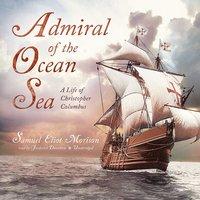 Admiral of the Ocean Sea - Samuel Eliot Morison