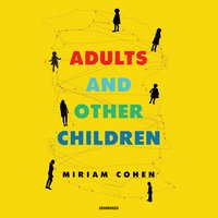 Adults and Other Children - Miriam Cohen