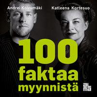 100 faktaa myynnistä - Katleena Kortesuo, Andrei Koivumäki