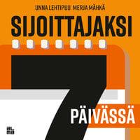 Sijoittajaksi 7 päivässä - Unna Lehtipuu, Merja Mähkä