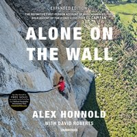 Alone on the Wall: Expanded Edition - Alex Honnold