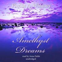 Amethyst Dreams - Phyllis A. Whitney
