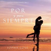 Por y Para Siempre (La Posada de Sunset Harbor—Libro 2) - Sophie Love