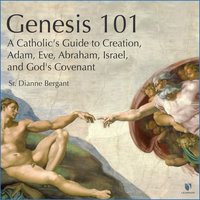 Genesis 101: A Catholic's Guide to Creation, Adam, Eve, Abraham, Israel, and God's Covenant - Dianne Bergant