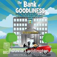 The Bank of Goodliness - David Luddington