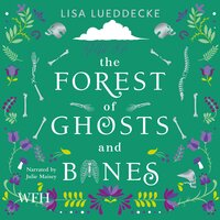 The Forest of Ghosts and Bones - Lisa Lueddecke