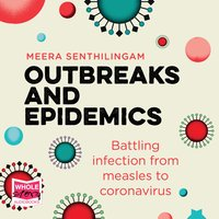 Outbreaks and Epidemics: Battling infection from measles to coronavirus - Meera Senthilingam