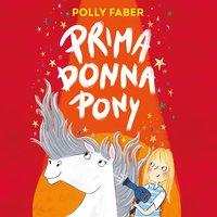 Prima Donna Pony - Polly Faber
