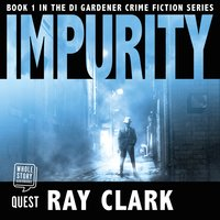 Impurity: DI Stewart Gardener Book 1 - Ray Clark