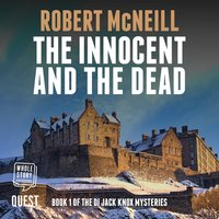 The Innocent and the Dead: The DI Jack Knox mysteries Book 1 - Robert McNeill