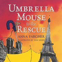 Umbrella Mouse to the Rescue - Anna Fargher