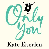 Only You - Kate Eberlen