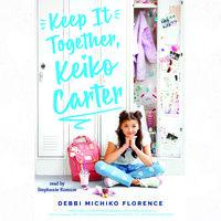 Keep it Together, Keiko Carter - Debbi Michiko Florence