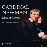 Saint John Henry Newman: Man of Letters - Katherine Tillman