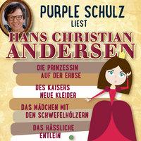 Purple Schulz liest Hans Christian Andersen - Hans Christian Andersen