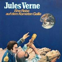 Eine Reise auf dem Kometen Gallia - Jules Verne, Dagmar von Kurmin