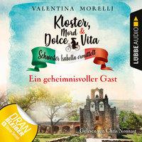 Kloster, Mord und Dolce Vita: Ein geheimnisvoller Gast - Valentina Morelli