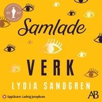 Samlade verk - Lydia Sandgren