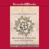 A Day to Pick Your Own Cotton - Michael Phillips