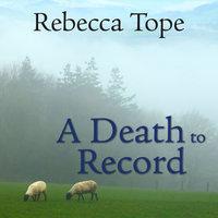A Death to Record - Rebecca Tope
