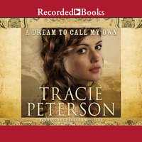 A Dream to Call My Own - Tracie Peterson