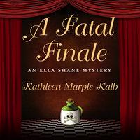 A Fatal Finale - Kathleen Marple Kalb
