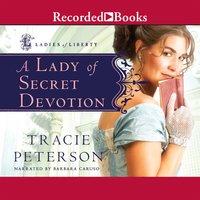 A Lady of Secret Devotion - Tracie Peterson