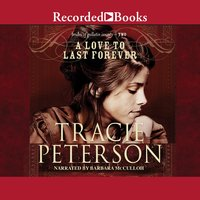 A Love to Last Forever - Tracie Peterson