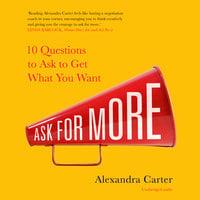 Ask for More - Alexandra Carter
