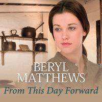 From This Day Forward - Beryl Matthews