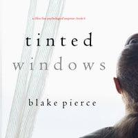 Tinted Windows - Blake Pierce