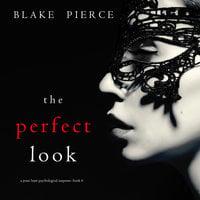 The Perfect Look - Blake Pierce