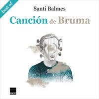Canción de Bruma - Santi Balmes