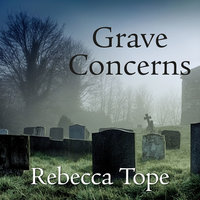 Grave Concerns - Rebecca Tope