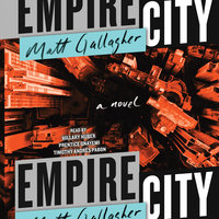 Empire City: A Novel - Matt Gallagher