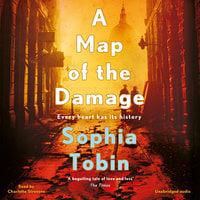 A Map of the Damage - Sophia Tobin