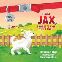 I am Jax, Protector of the Ranch - Catherine Stier