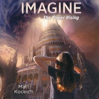 Imagine...The Tower Rising - Matt Koceich