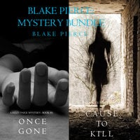 Blake Pierce: Mystery Bundle (Cause to Kill and Once Gone) - Blake Pierce