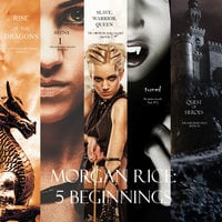 Morgan Rice: 5 Beginnings (Turned, Arena one, A Quest of Heroes, Rise of the Dragons, and Slave, Warrior, Queen) - Morgan Rice