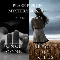 Blake Pierce: Mystery Bundle (Once Gone and Before He Kills) - Blake Pierce