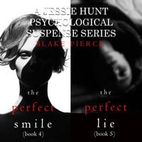Jessie Hunt Psychological Suspense Bundle: The Perfect Smile (#4) and The Perfect Lie (#5) - Blake Pierce