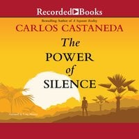 The Power of Silence - Carlos Castaneda