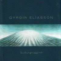 Suðurglugginn - Gyrðir Elíasson