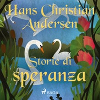 Storie di speranza - Hans Christian Andersen