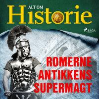 Romerne - Antikkens supermagt - Alt Om Historie
