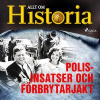 Polisinsatser och förbrytarjakt - Allt om Historia