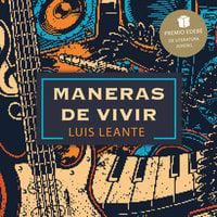 Maneras de vivir - Luis Leante